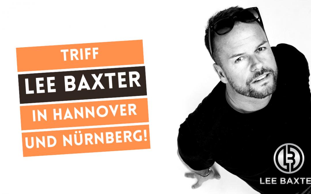 Triff Lee Baxter in Hannover und Nürnberg!